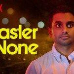 Netflix, MASTER OF NONE'a 2. Sezon Onayını Verdi